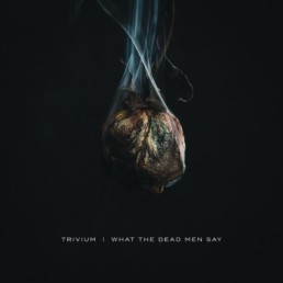Trivium What The Dead Men Say Album Artwork uai