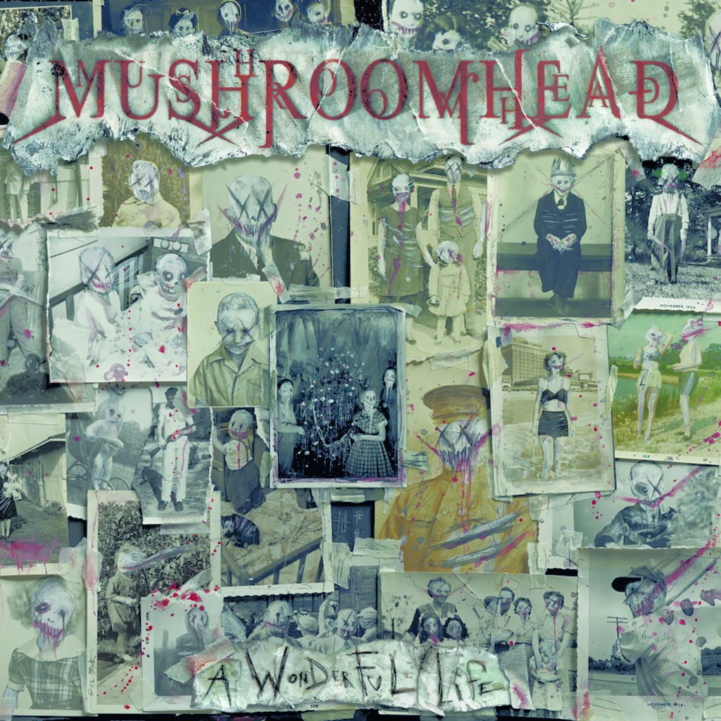Mushroomhead A Wonderful Life Review